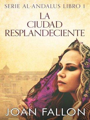cover image of La ciudad resplandeciente