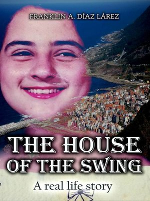 cover image of The House of the Swing--A real life story