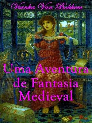 cover image of Uma Aventura De Fantasia Medieval