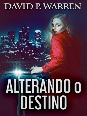 cover image of Alterando o Destino