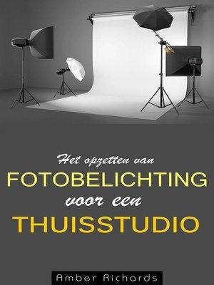 cover image of Het opzetten van fotobelichting voor een thuisstudio
