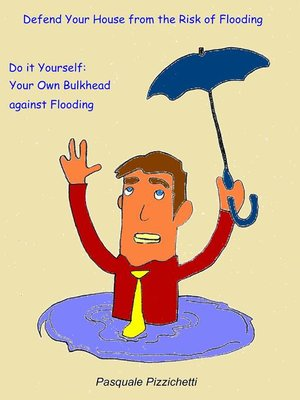 cover image of Defend your house from the risk of flooding--Do it yourself