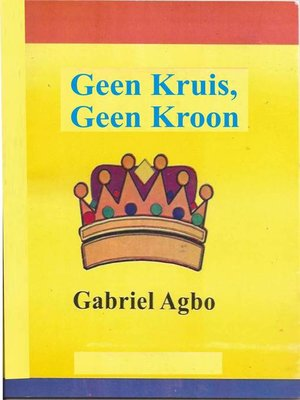 cover image of Geen Kruis, Geen Kroon
