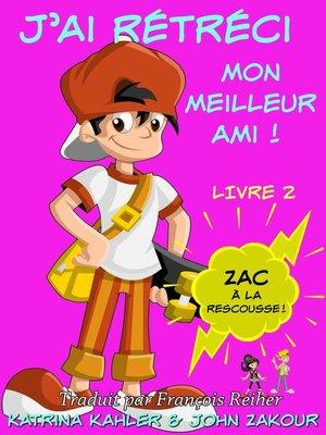 cover image of J'ai rétréci mon meilleur ami!--Livre 2