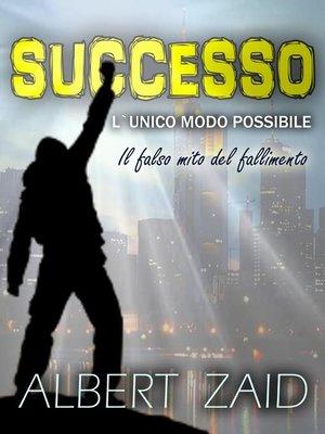 cover image of Successo. L'Unico Modo Possibile