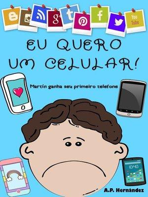 cover image of Eu quero um celular!