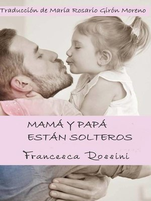 cover image of Mamá y papá están solteros