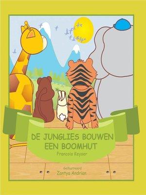 cover image of De Junglies bouwen een boomhut