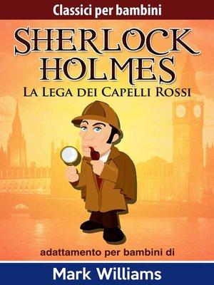 cover image of Sherlock per bambini--La Lega dei Capelli Rossi