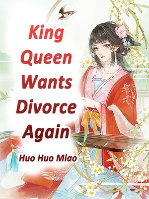 cover image of King, Queen Wants Divorce Again!
