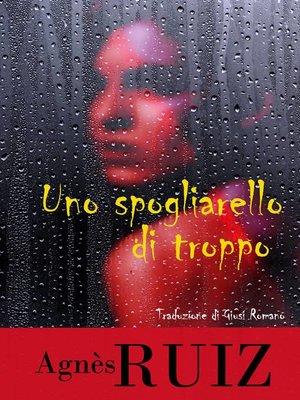 cover image of Uno spogliarello di troppo