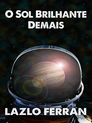 cover image of O Sol Brilhante Demais