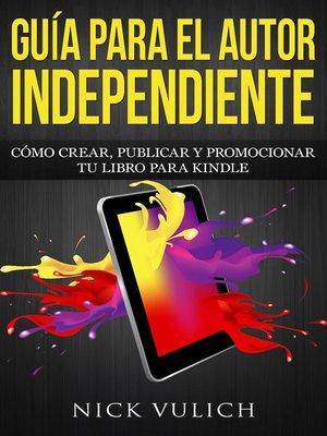 cover image of Guía Para El Autor Independiente