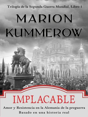 cover image of Implacable. Amor y Resistencia en la Alemania de la Preguerra.