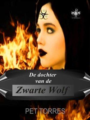 cover image of De Dochter van de Zwarte Wolf