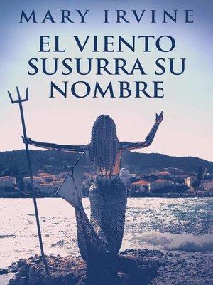 cover image of El Viento Susurra Su Nombre