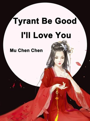 cover image of Tyrant Be Good, I'll Love You