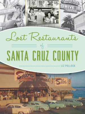 cover image of Lost Restaurants of Santa Cruz County