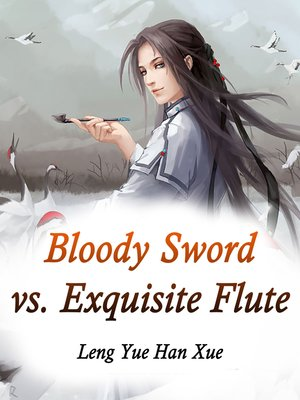 cover image of Bloody Sword vs. Exquisite Flute