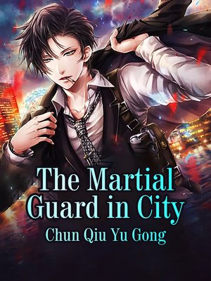 cover image of The Martial Guard in City