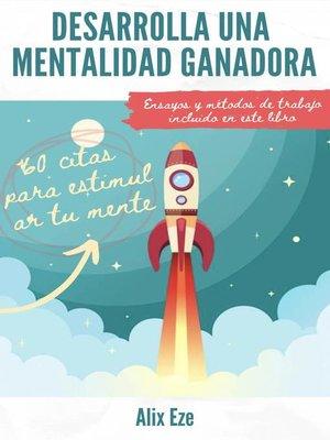 cover image of Desarrolla una mentalidad ganadora