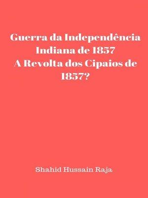 cover image of Guerra da Independência Indiana de 1857 / a Revolta dos Cipaios de 1857