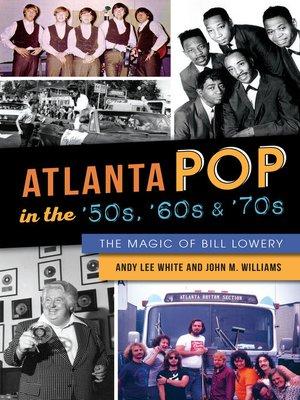 cover image of Atlanta Pop in the '50s, '60s & '70s