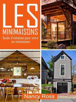 cover image of Les minimaisons--Guide d'initiation pour vivre en minimaison