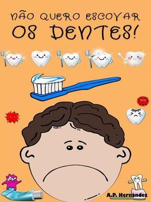 cover image of Não quero escovar os dentes!