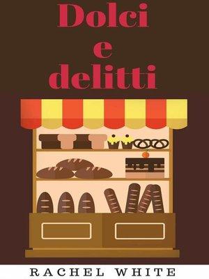 cover image of Dolci e delitti