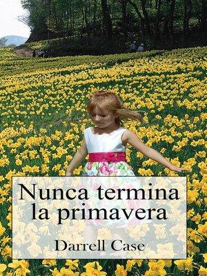 cover image of Nunca Termina LA Primavera