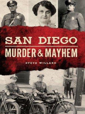 cover image of San Diego Murder & Mayhem