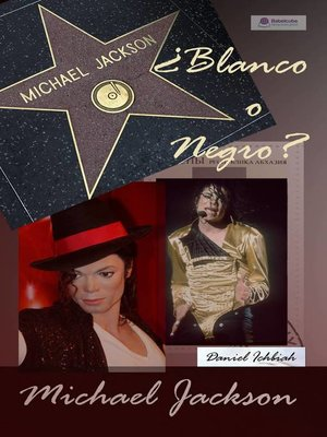 cover image of Michael Jackson  ¿Blanco o Negro?