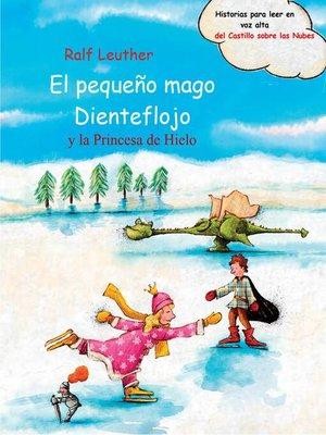 cover image of El pequeño mago Dienteflojo y la Princesa de Hielo