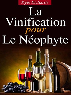 cover image of La Vinification pour le Neophyte