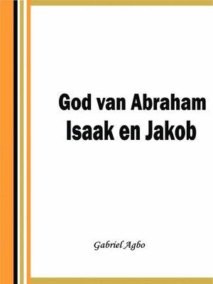 cover image of God van Abraham,Isaak en Jakob