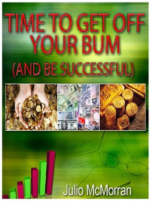 cover image of Time to Get Off Your Bum (And Be Successful)