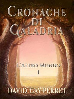 cover image of Cronache Di Galadria I