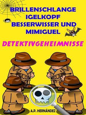 cover image of Brillenschlange, Igelkopf, Besserwisser und Mimiguel