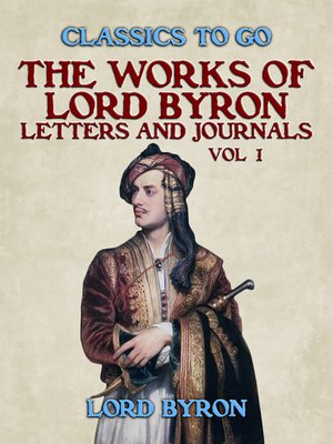 cover image of The Works of Lord Byron, Letters and Journals, Vol 1