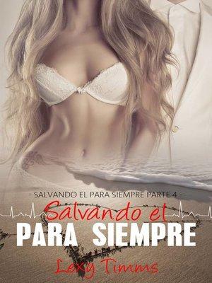 cover image of Salvando el Para Siempre Parte 4