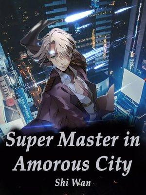 cover image of Super Master in Amorous City