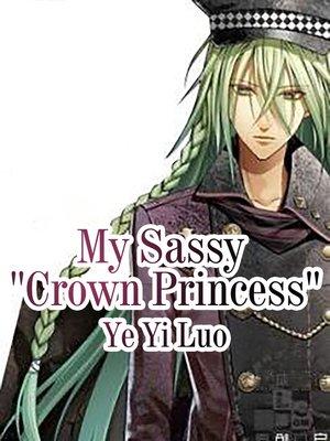 cover image of My Sassy 'Crown Princess'