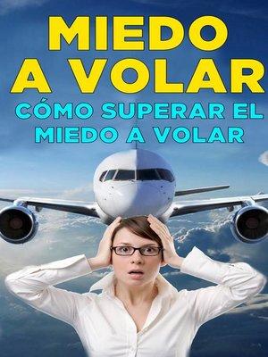 cover image of Cómo superar el miedo a volar