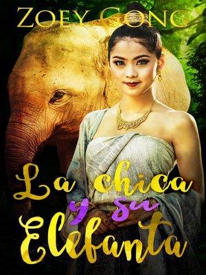 cover image of La Chica y su Elefanta