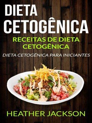 cover image of Dieta Cetogênica