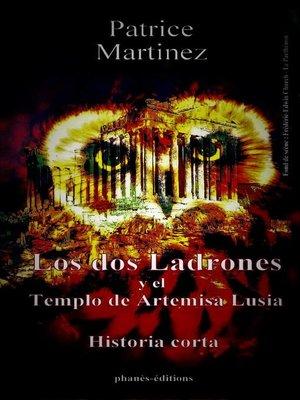 cover image of Los  dos ladrones y el templo de Artemisa Lusia