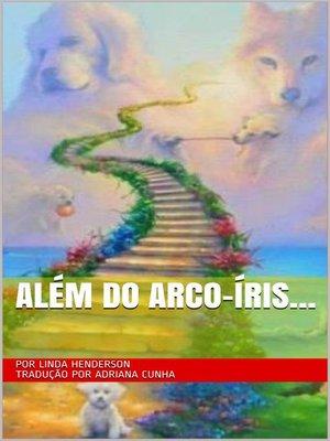 cover image of Além do arco-íris...