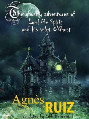 cover image of The ghostly adventures of Lord Mc Spirit and his valet O'Ghost