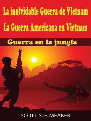 cover image of La inolvidable Guerra de Vietnam